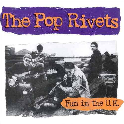 Pop Rivets- Fun In The UK CD ~REISSUE W/ BILLY CHILDISH!