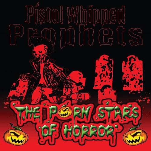Porn Stars Of Horror / Pistol Whipped Prophets- Split 7
