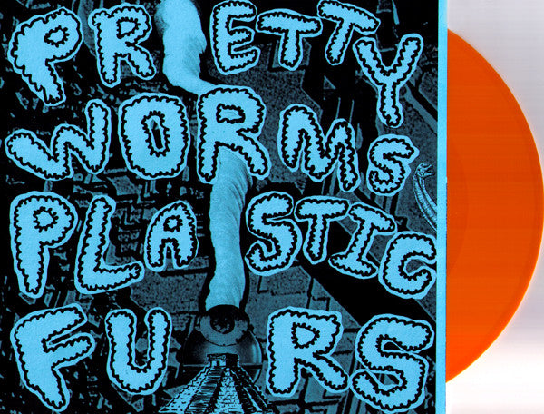 "Pretty Worms/Plastic Furs- Split 7"" ~10O PRESSED ORANGE WAX - 8OCTOPUS - Dead Beat Records"