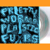 "Pretty Worms / Plastic Furs- Split 7"" ~RARE 100 PRESSED ON CLEAR WAX!"