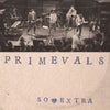 "Primevals- So Extra 7"" ~GHOST HIGHWAY RECORDINGS / LTD 150!"