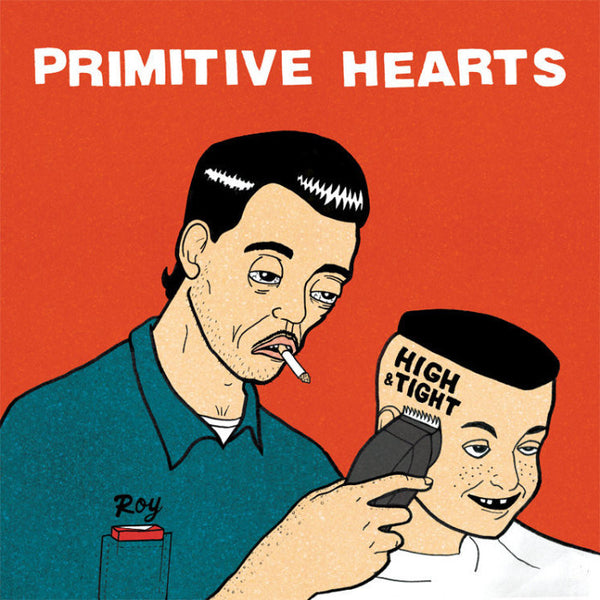 Primitive Hearts- High & Tight LP ~NOBUNNY!