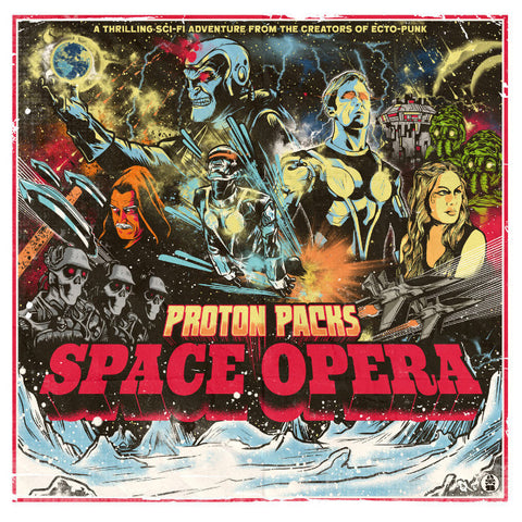 Proton Packs- Space Opera LP ~LIMITED TO 150 COPIES!
