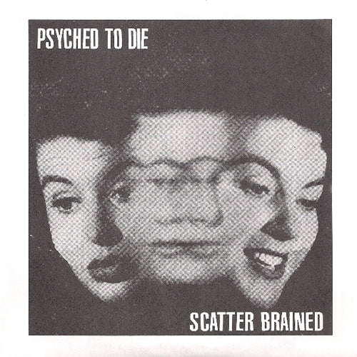 Psyched To Die- Scatter Brained 7