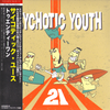 Psychotic Youth- 21 CD ~REISSUE WITH UNRELEASED BONUS TRACK!