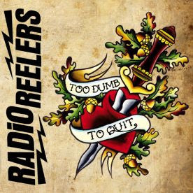 "RADIO REELERS - To Dumb To Quit 7"" - NO FRONT TEETH - Dead Beat Records"