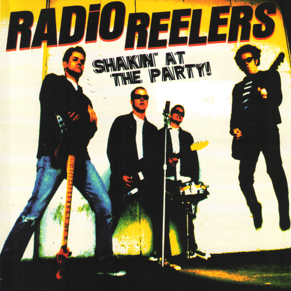 Radio Reelers- Shakin At The Party LP ~REAL KIDS!