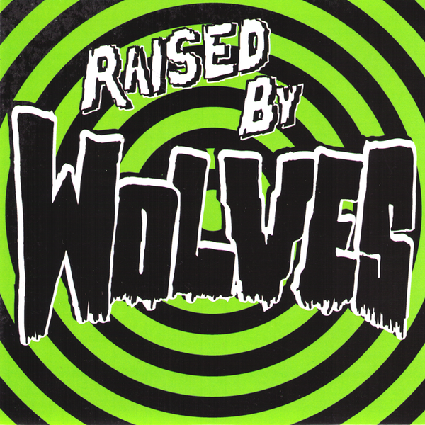 "Raised By Wolves- S/T 7"" ~SPACESHITS!"