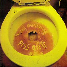 The Randumbs- Piss On It CD - Urine Entertainment - Dead Beat Records