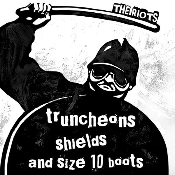 "Riots- Truncheons Shields and Size 10 Boots 7"" ~THE BOYS!"