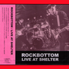 Rockbottom- Live At Shelter CD ~EX RAYDIOS!