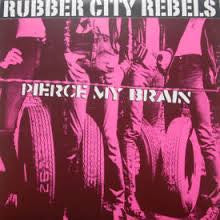 RUBBER CITY REBELS- Pierce My Brain LP ~REISSUE! - Munster - Dead Beat Records