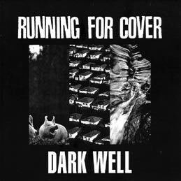 Running For Cover - Dark Well - LP - Art Of The Underground - Dead Beat Records