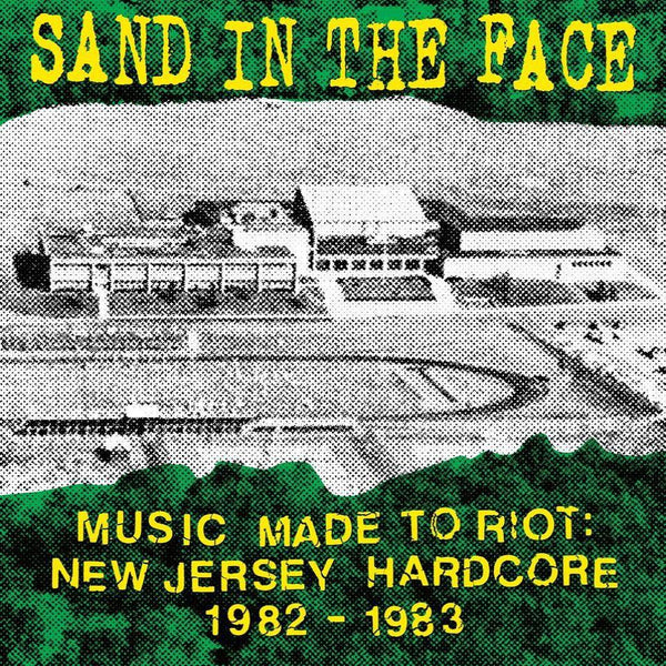 Sand In The Face- Music Made to Riot 1982-83 LP ~REISSUE! - Mad At The World - Dead Beat Records