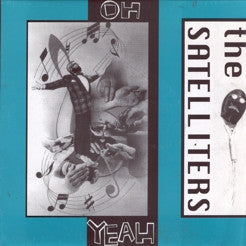 "SATELLITERS- Oh Yeah 7"" - Demolition Derby - Dead Beat Records"