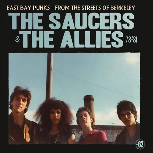 Allies/Saucers- From the Streets of Berkeley 1978-81 LP ~REISSUE - Rave Up - Dead Beat Records