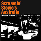 Sceamin' Stevies Australia – Just Want To Be Friends CD - Turkeyneck - Dead Beat Records