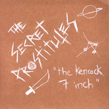 "Secret Prostitutes- The Ken Rock 7 Inch 7"" ~CLEAR 50 MADE! - Ken Rock - Dead Beat Records"