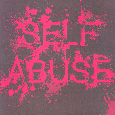 "Self Abuse- S/T 7"" ~EX 86 MENTALITY! - Higher Conscience - Dead Beat Records"