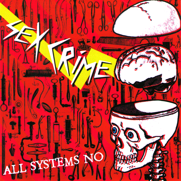 "Sex Crime- All Systems Go 7"" ~RARE ALTERNATE COVER LTD TO 50!"