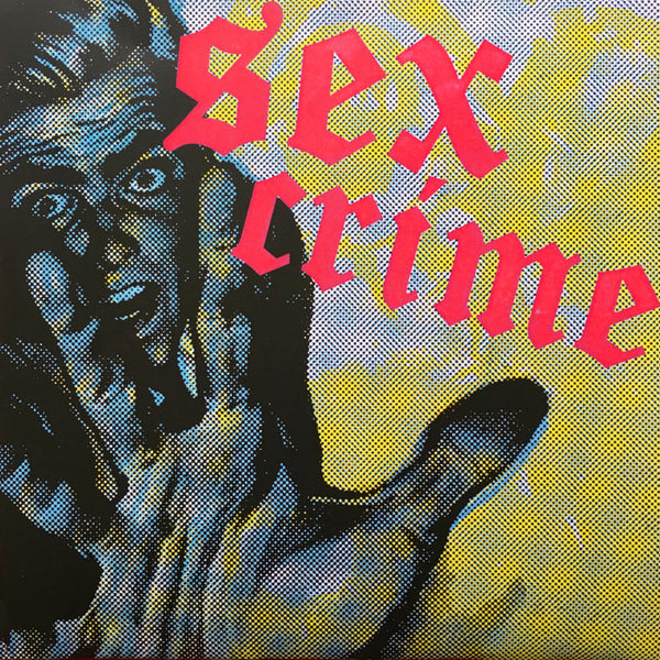 "Sex Crime- S/T 7"" ~EX NO-TALENTS!"