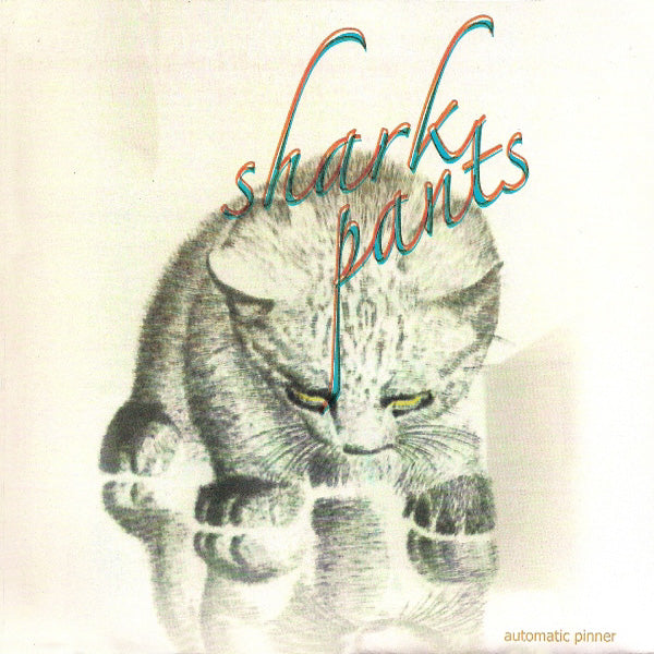 "Shark Pants - Automatic Pinner 7"" ~WEIRD LOVEMAKERS!"