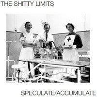 The Shitty Limits- Speculate/Accumulate LP - Sorry State - Dead Beat Records