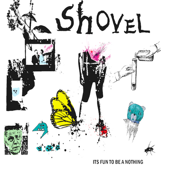 Shovel- It's Fun To Be Nothing LP
