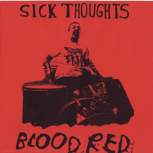 "Sick Thoughts- Blood Red 7"" ~KILLER! - Goodbye Boozy - Dead Beat Records"