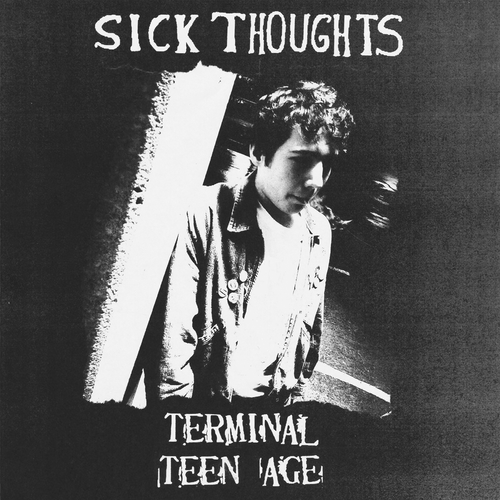 Sick Thoughts- Terminal Teen Age LP ~REATARDS!