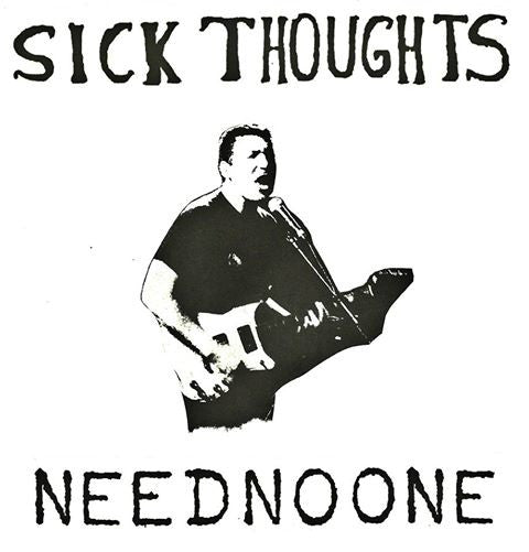 "Sick Thoughts- Need No One 7"" ~KILLER! - Can't Stand Ya - Dead Beat Records"