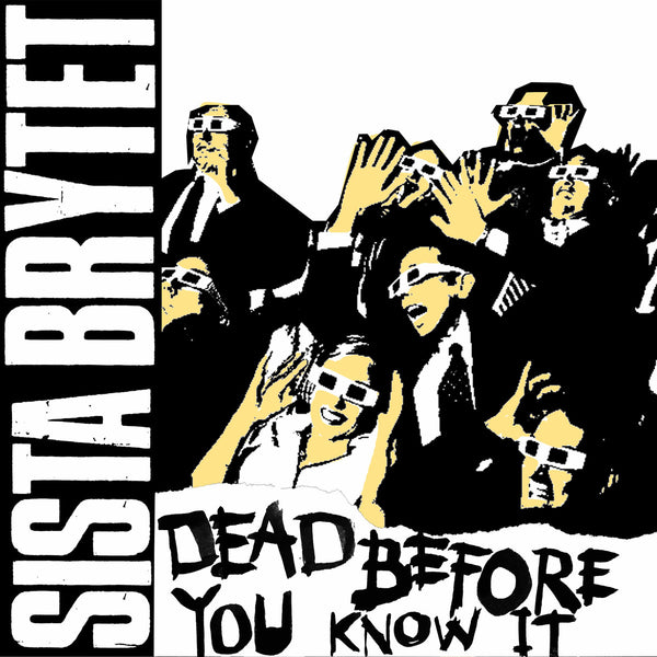 "Sista Brytet- Dead Before You Know It 7"" ~US BOMBS!"
