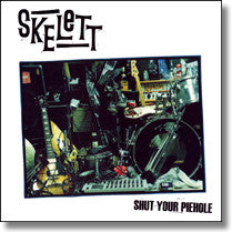 Skelett- Shut Your Piehole LP - Ken Rock - Dead Beat Records