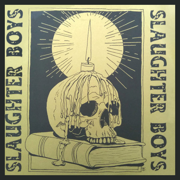 Slaughter Boys- S/T LP ~VERY RARE GOLD METALLIC SKULL CANDLE ALTERNATE COVER LTD TO 30!