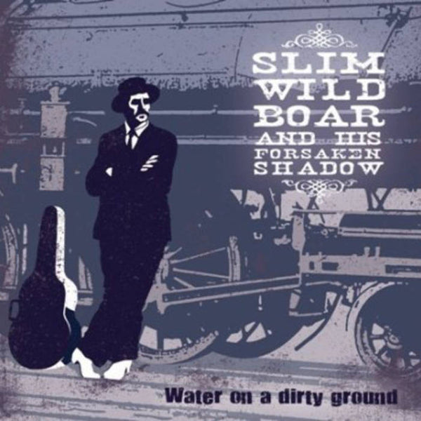 Slim Wild Boar- Water On A Dirty Ground LP - Kizmiaz - Dead Beat Records