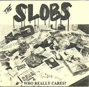 "The Slobs- Who Really Cares? 7"" ~CLONE DEFECTS! - Centsless Productions - Dead Beat Records"