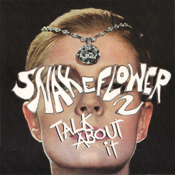 "Snake Flower 2- Talk About It 7"" ~EX WARM SODA / BARE WIRES!"