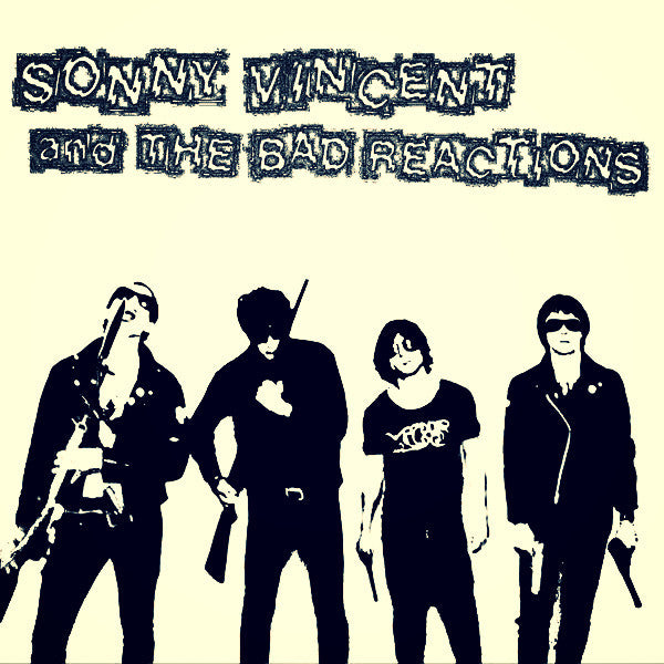 "Sonny Vincent and The Bad Reactions- S/T 7"" ~EX TESTORS! - Trend Is Dead - Dead Beat Records"