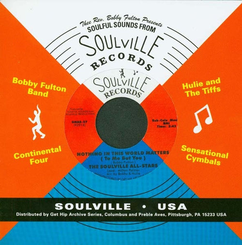 "Soulville All Stars- Nobody To Blame (But Myself) 7"" ~REISSUE! - Get Hip - Dead Beat Records"