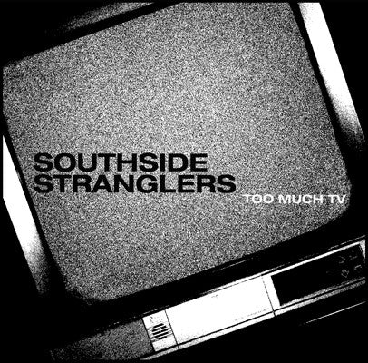 "Southside Stranglers - Too Much TV 7"" ~EX GOVERNMENT WARNING - Grave Mistake - Dead Beat Records"