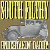 SOUTH FILTHY - Undertakin' Daddy LP ~EX OBLIVIANS! - Beast - Dead Beat Records