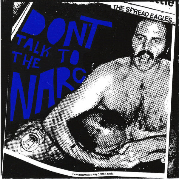 "Spread Eagles- Don't Talk To The Narc 7"" ~BLACK TIME!"