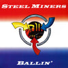 Steel Miners- Ballin' LP ~ELECTRIC FRANKENSTEIN / RARE BLUE WAX!