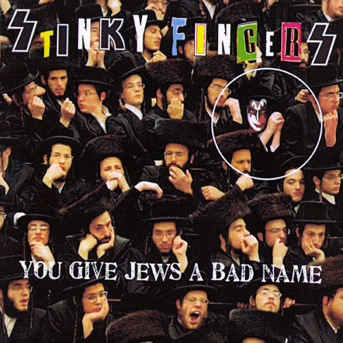 "STINKY FINGERS- You Give Jews A Bad Name 7"" ~300 PRESSED! - Ken Rock - Dead Beat Records"