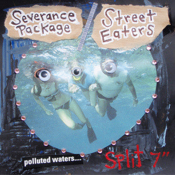 "Street Eaters/Severance Package - Polluted Waters 7"" LTD TO 600 - Dirt Cult - Dead Beat Records"