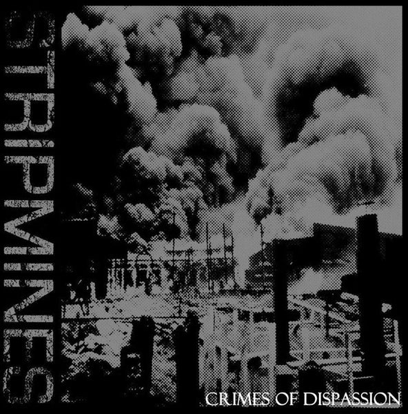 Stripmines- Crimes of Dispassion LP - Sorry State - Dead Beat Records