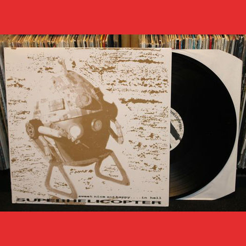 Superhelicopter- Sweet Nice And Happy In Hell LP ~OBLIVIANS! - Ptrash - Dead Beat Records