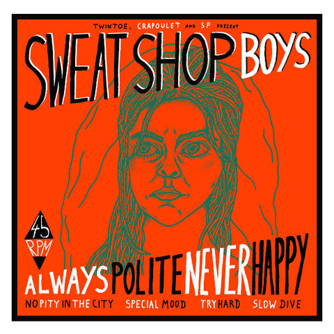 "Sweatshop Boys- Always Polite Never Happy 7"" ~MARKED MEN! - SP Records - Dead Beat Records"