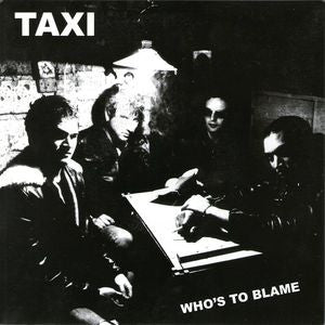 "TAXI- 'Who's To Blame' 7"" ~PRE GIUDA - Dead Beat - Dead Beat Records"