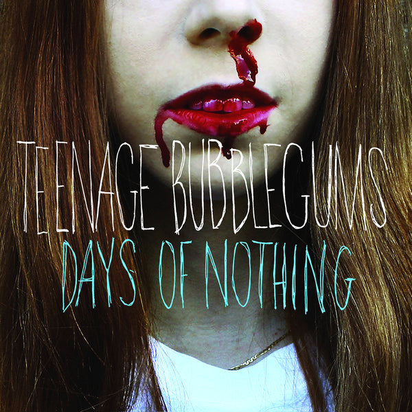 Teenage Bubblegums- Days Of Nothing LP ~DILLINGER FOUR!